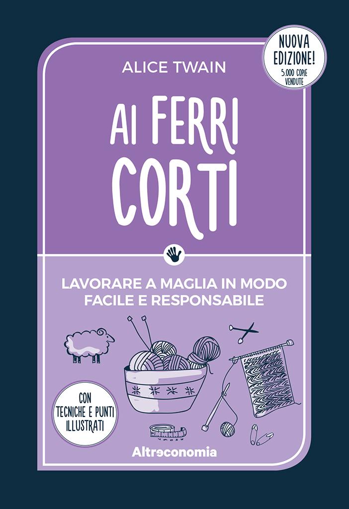 Ai ferri corti (III ed.) Lavorare a maglia in modo facile ... c8e70011937a